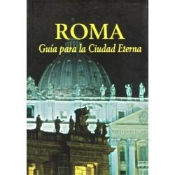 Roma. Guía para la Ciudad Eterna