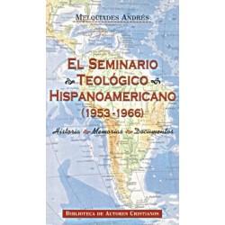 El Seminario Teológico Hispanoamericano (1953-1966). Historia. Memoria. Documentos