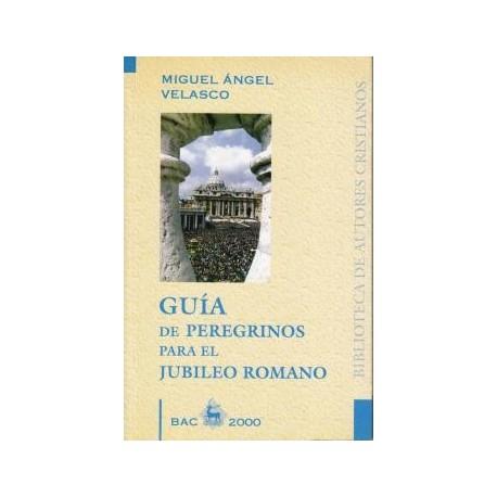 Guía de peregrinos para el jubileo romano. Todos los caminos llegan a Roma