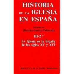 Historia de la Iglesia en España. III/2: La Iglesia en la España de los siglos XV-XVI