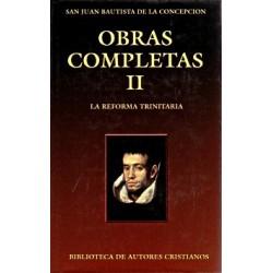 Obras completas de San Juan Bautista de la Concepción. II: La Reforma trinitaria