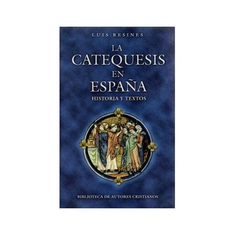 La catequesis en España. Historia y textos
