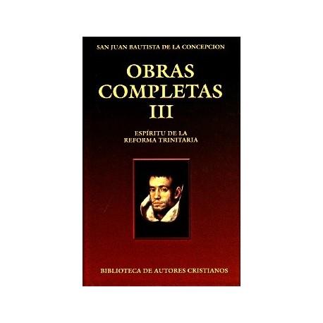 Obras completas de San Juan Bautista de la Concepción. III: Espíritu de la Reforma Trinitaria