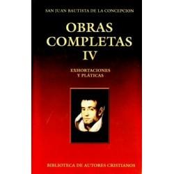 Obras completas de San Juan Bautista de la Concepción. IV: Exhortaciones y pláticas