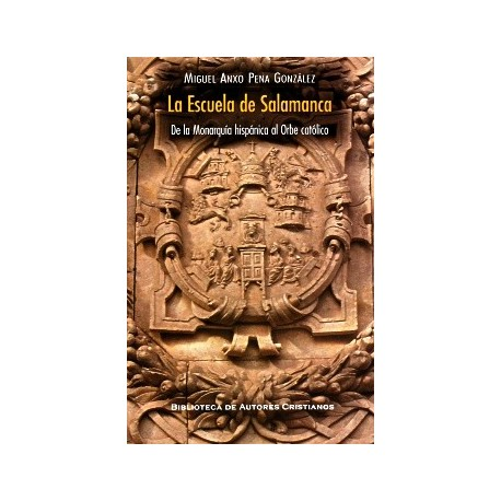 La Escuela de Salamanca. De la monarquía hispánica al orbe católico