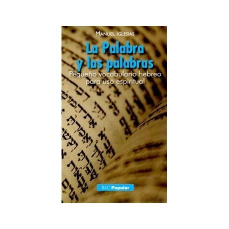 La Palabra y las palabras. Pequeño vocabulario hebreo para uso espiritual