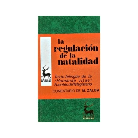 """La regulación de la natalidad. Texto bilingüe de la """"Humanae vitae"""" y fuentes del Magisterio"""