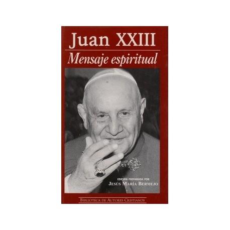 Mensaje espiritual Juan XXIII. Recopilación sistemática de 914 pasajes de su legado doctrinal