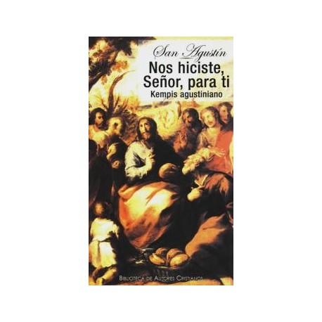 Nos hiciste, Señor, para ti. Kempis agustiniano (De vita christiana)