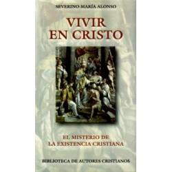 Vivir en Cristo. El misterio de la existencia cristiana