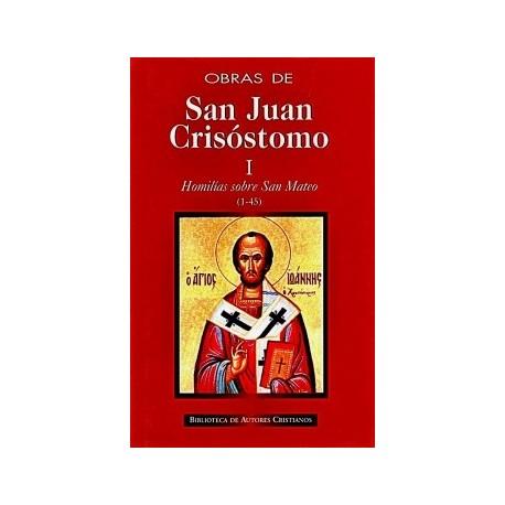 Obras de San Juan Crisóstomo. I: Homilías sobre el Evangelio de San Mateo (1-45)