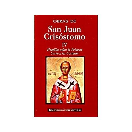 Obras de San Juan Crisóstomo. IV: Homilías sobre la Primera Carta a los Corintios