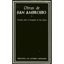 Obras de San Ambrosio. Tratado sobre el Evangelio de San Lucas