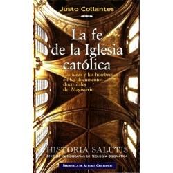 La fe de la Iglesia católica. Las ideas y los hombres en los documentos doctrinales del Magisterio