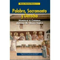 Palabra, sacramento y derecho. Homenaje al cardenal Antonio M.ª Rouco Varela