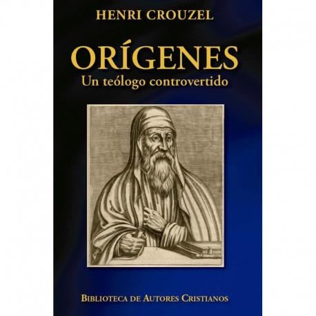 Orígenes. Un teólogo controvertido