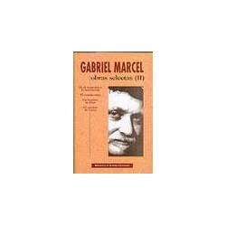 Obras selectas de Gabriel Marcel. II: De la negación a la invocación. El mundo roto. Un hombre de Dios. El camino de Creta