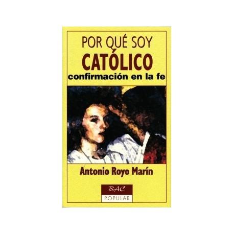 Por qué soy católico. Confirmación en la fe