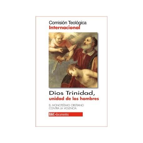 Dios Trinidad, unidad de los hombres. El monoteísmo cristiano contra la violencia
