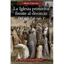 La Iglesia primitiva frente al divorcio. Del siglo I al siglo V