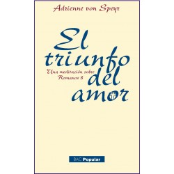 El triunfo del amor. Una meditación sobre Romanos 8