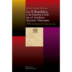 La II República y la Guerra Civil en el Archivo Secreto Vaticano, III: Documentos de los años 1933 y 1934