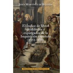 El índice de libros prohibidos y expurgados de la Inquisición española (1551-1819). Evolución y contenido