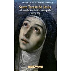 Santa Teresa de Jesús, reformadora de la vida consagrada, ayer y hoy