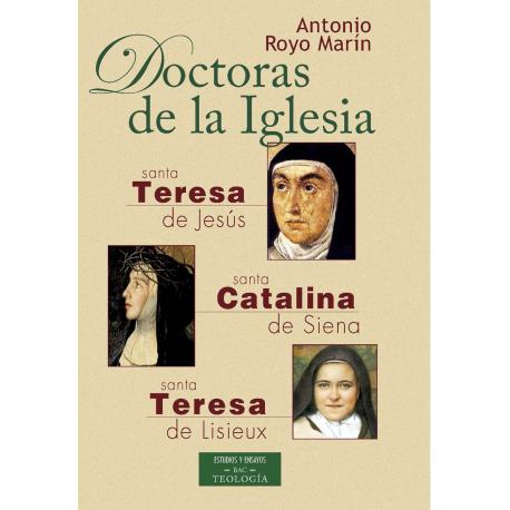 Doctoras de la Iglesia. Santa Teresa de Jesús, Santa Catalina de Siena y Santa Teresa de Lisieux