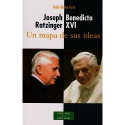 Joseph Ratzinger - Benedicto XVI: un mapa de sus ideas
