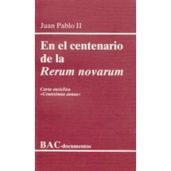 """En el centenario de la """"Rerum novarum"""". Carta encíclica """"Centesimus annus"""""""