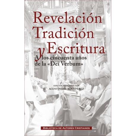 """Revelación, Tradición y Escritura. A los cincuenta años de la """"Dei Verbum"""""""