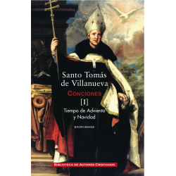 Obras completas de Santo Tomás de Villanueva. I: Conciones 1-40. Adviento y Navidad