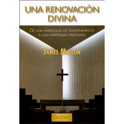 Una renovación divina. De una parroquia de mantenimiento a una parroquia misionera