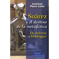 Suárez y el destino de la metafísica. De Avicena a Heidegger