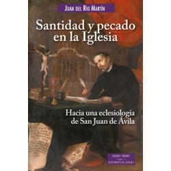 Santidad y pecado en la Iglesia. Hacia una eclesiología de San Juan de Ávila