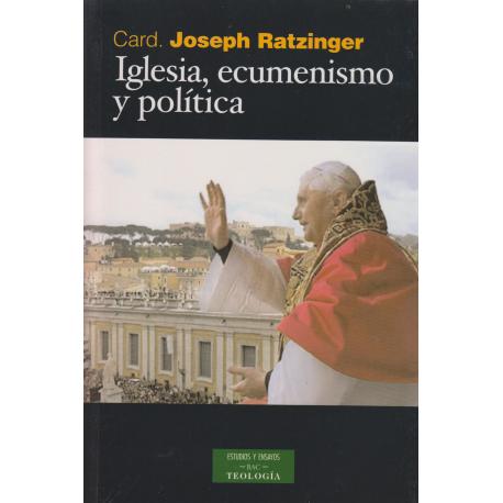 Iglesia, ecumenismo y política. Nuevos ensayos de eclesiología