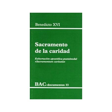 "Sacramento de la caridad. Exhortación apostólica postsinodal ""Sacramentum caritatis"""