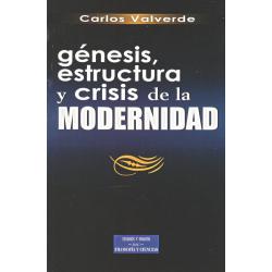 Génesis, estructura y crisis de la modernidad