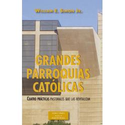 Grandes parroquias católicas. Cuatro prácticas pastorales que las revitalizan