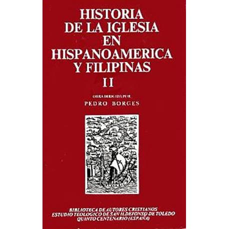 Historia de la Iglesia en Hispanoamérica y Filipinas (siglos XV-XIX). II: Aspectos territoriales