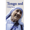 Tengo sed. 40 días con la Madre Teresa