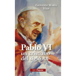 Pablo VI, un cristiano del siglo XX