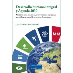 Desarrollo humano integral y Agenda 2030. Aportaciones del pensamiento social cristiano a los Objetivos de Desarrollo Sostenible