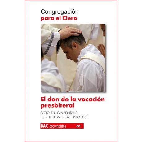 El don de la vocación presbiteral. Ratio Fundamentalis Insitutionis Sacerdotalis
