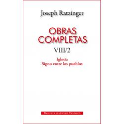 Obras completas de Joseph Ratzinger. VIII/2: Iglesia. Signo entre los pueblos