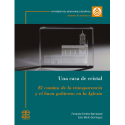 Una casa de cristal. El camino de la transparencia y el buen gobierno en la Iglesia