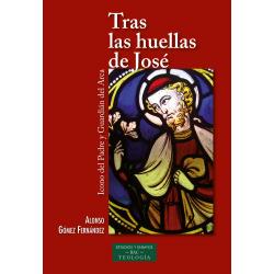 Tras las huellas de José. Icono del Padre y Guardián del Arca