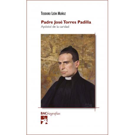 Padre José Torres Padilla, apóstol de la caridad