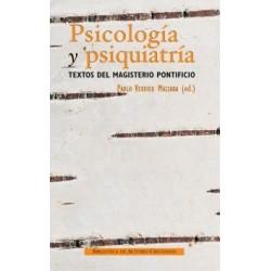 Psicología y psiquiatría. Textos del Magisterio pontificio